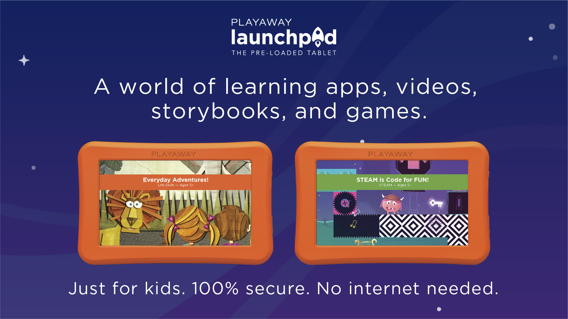 "Launchpad tablets with words ""Just for kids. 100% secure. No internet needed"""